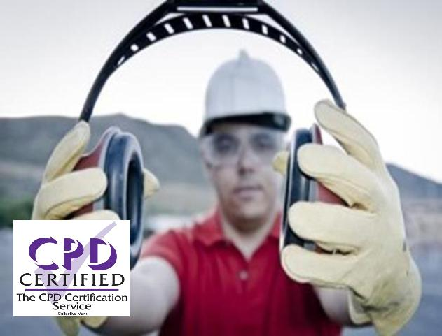 CPD CERTIFIED NOISE IN THE WORKPLACE COURSE